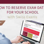 Camridge English Exams: How to reserve exam dates for your school - with Swiss Exams